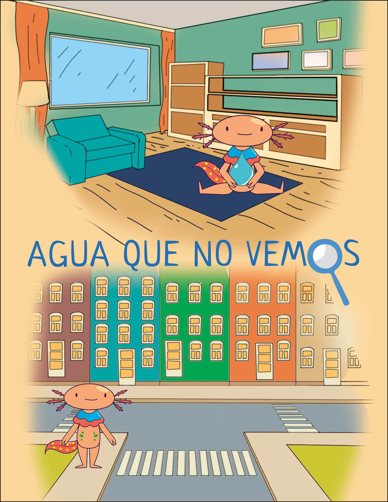 """ilustración de una sala con un ajolote que habita la ciudad, en letras y con una lupa """"agua que no vemos"""""""